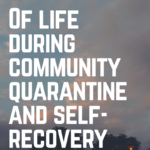 Of life during community quarantine and self-recovery