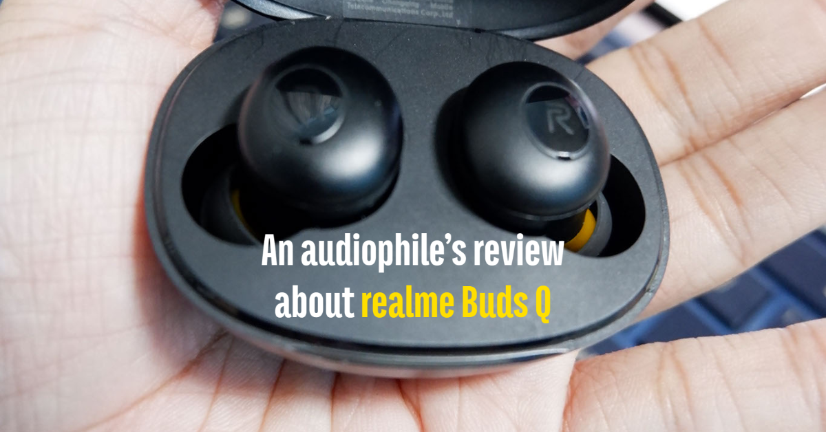 An audiophile's review about realme Buds Q